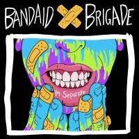 REVIEW: BANDAID BRIGADE - I'M SEPARATE (2020)