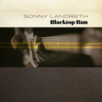 REVIEW: SONNY LANDRETH - BLACKTOP RUN (2020)
