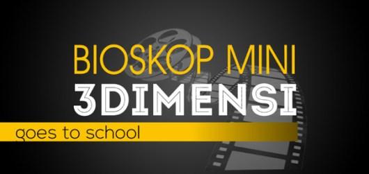 Bioskop-Mini-3D-Goes-To-School