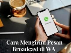 Cara Mengirimkan Pesan Broadcast di WA