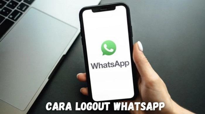 Cara Logout Akun WhatsApp