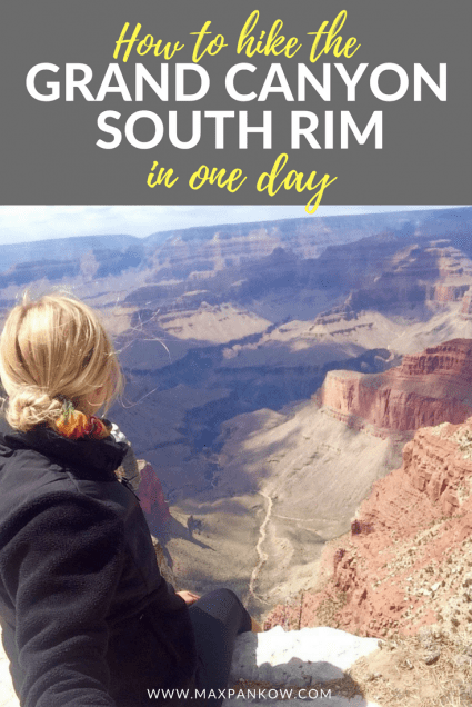 How To Hike The Grand Canyon South Rim in 1 Day