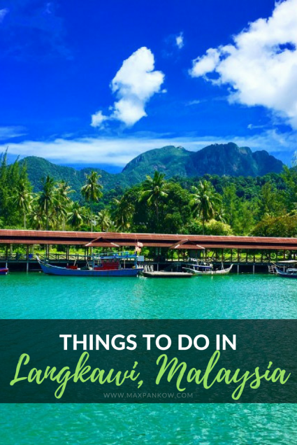 Best Things to do in Langkawi Malaysia - Max Pankow Adventures