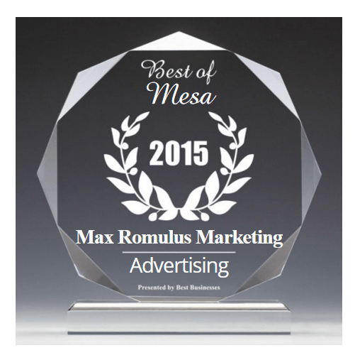 Max Romulus Marketing Receives 2015 Best Businesses of Mesa Award