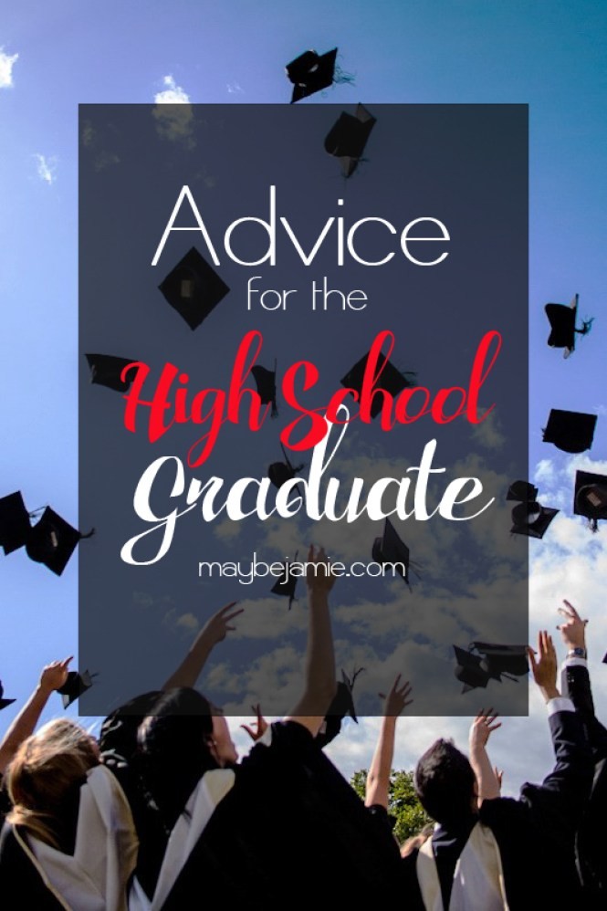 Advice For The High School Graduate