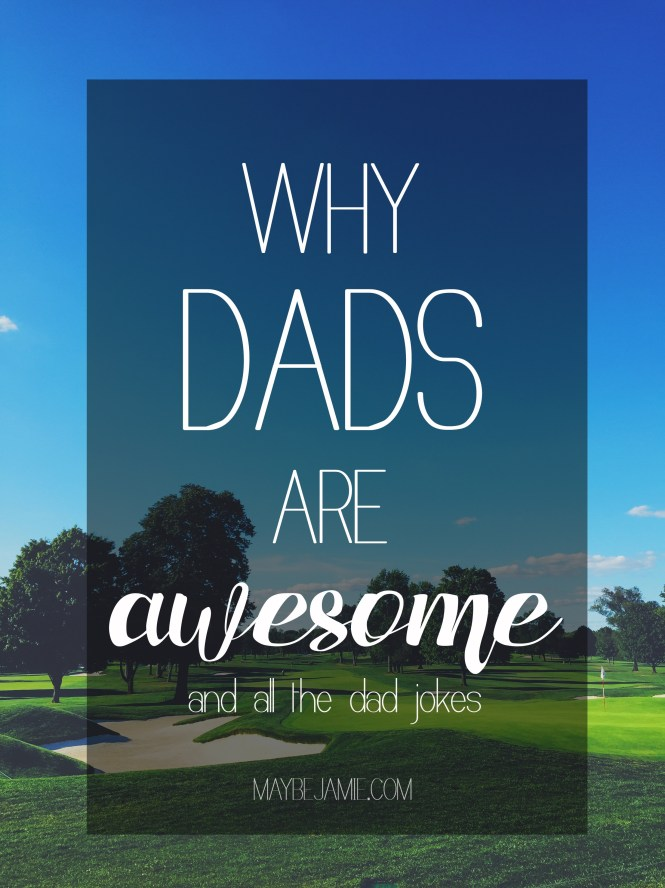 Why Dads Are Awesome