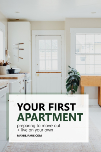 Your First Apartment | Preparing To Move Out