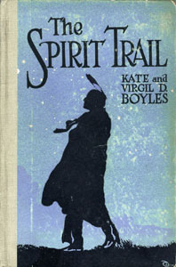 Books Illustrated by Maynard Dixon - THE SPIRIT TRAIL Kate and Virgil D. Boyles