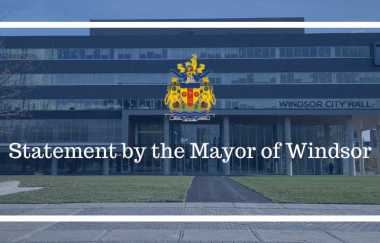 Statement by Windsor Mayor Drew Dilkens