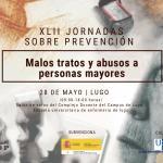 XLII JORNADAS DE PREVENCIÓN MALOS TRATOS Y ABUSOS A PERSONAS MAYORES, EN LUGO