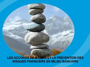 Les accords de bale et la prevention des risques financiers en milieu bancaire