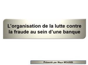 L'organisation de la lutte contre la fraude au sein d'une banque