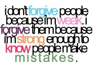 I'm strong enough to know people make mistakes.