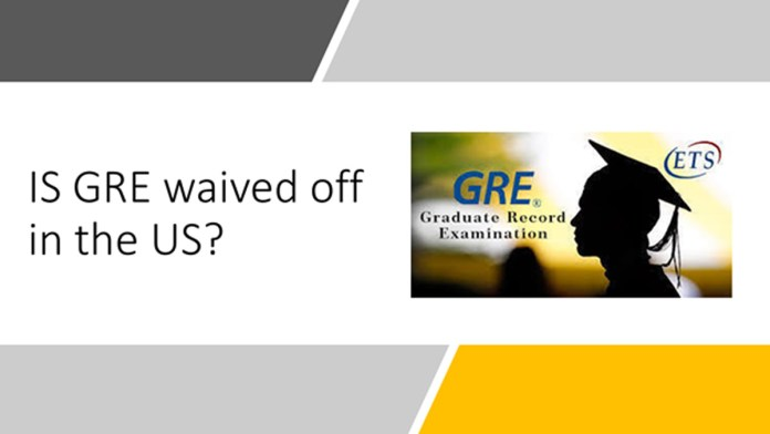 Are the top US Universities waiving off the GRE next year?