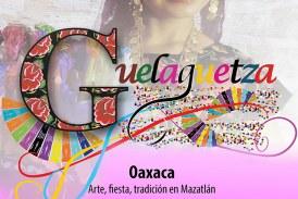 "¡""Oaxaca y la Guelaguetza en Mazatlán""!"