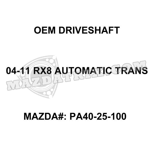 OEM DRIVESHAFT, 04-11 RX8 for Automatic Transmission