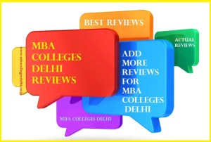 MBA Colleges Delhi Reviews