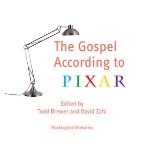 Announcing The Gospel According to Pixar!!