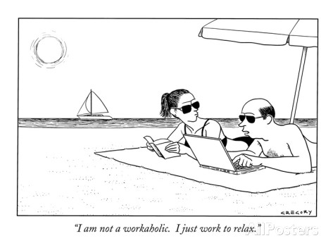 alex-gregory-i-am-not-a-workaholic-i-just-work-to-relax-new-yorker-cartoon