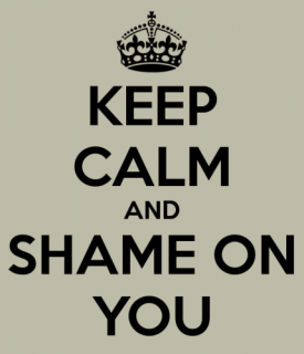 keep-calm-and-shame-on-you-9