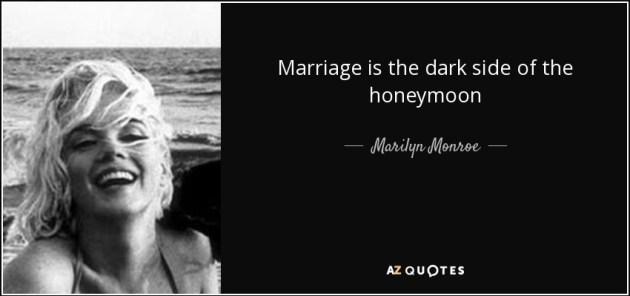 quote-marriage-is-the-dark-side-of-the-honeymoon-marilyn-monroe-142-93-10