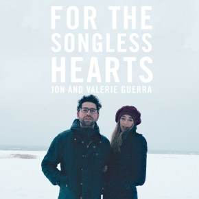 """First Look: """"For the Songless Hearts"""" by Jon and Valerie Guerra"""