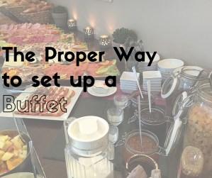 Proper Way to Set Up a Buffet
