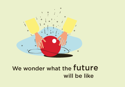 We wonder what the future will be like