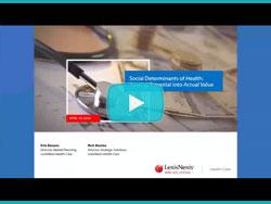 "Webinar Recap of ""Social Determinants of Health: Turning Potential into Actual Value"