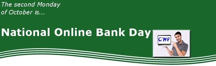 Rollcall For October 10 National Online Bank Day