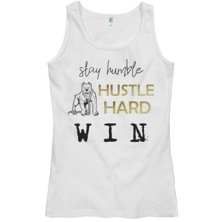 HUMBLE. HUSTLE. WIN. Tank