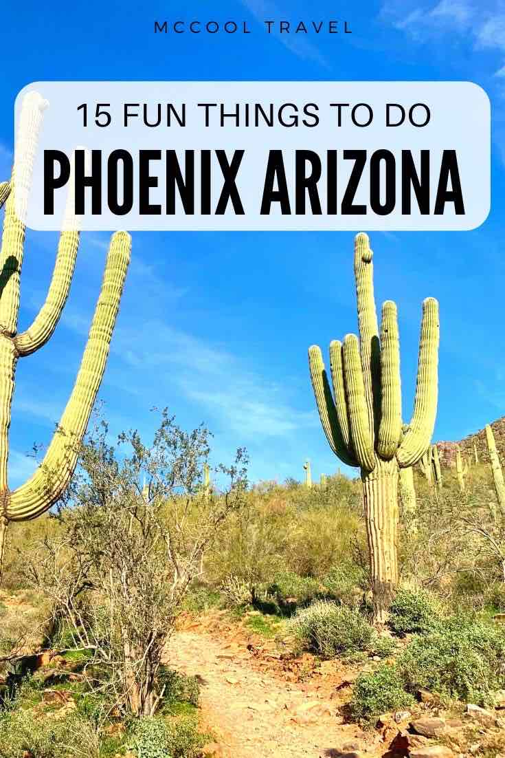 15 fun things to do in Phoenix Arizona from outdoor adventures to fascinating museums to adults-only and kid-friendly activities all year round.