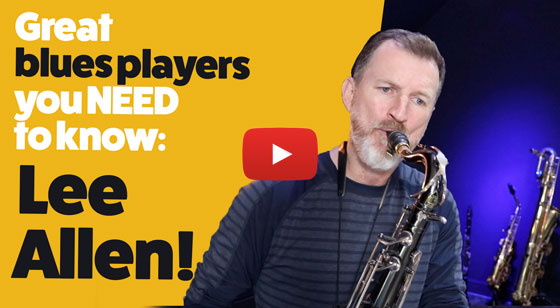 Great Blues Sax Players you need to know: Lee Allen