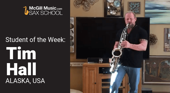 Tim Hall from Alaska is Saxophone Student of the Week!