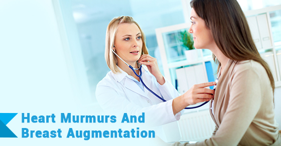 Heart Murmurs And Breast Augmentation