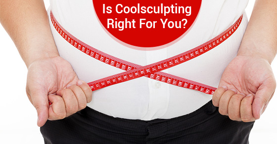 Is Coolsculpting Right For You?