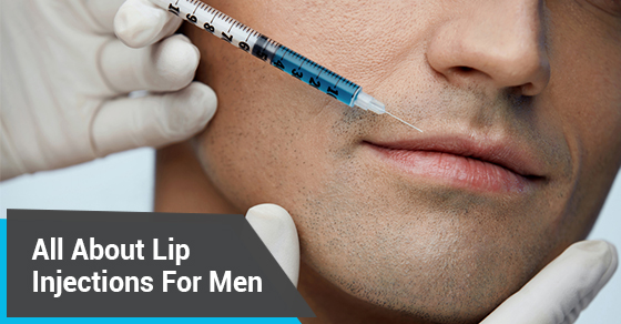 All About Lip Injections For Men