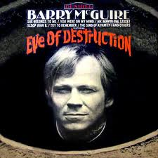 Barry McGuire's 'Eve Of Destruction,' Dunhill Records; 1965.