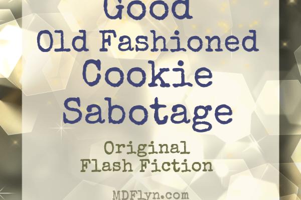 Good Old Fashioned Cookie Sabotage