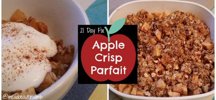 21 Day Fix: Apple Crisp Parfait