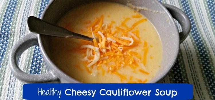 Healthy Cheesy Cauliflower Soup