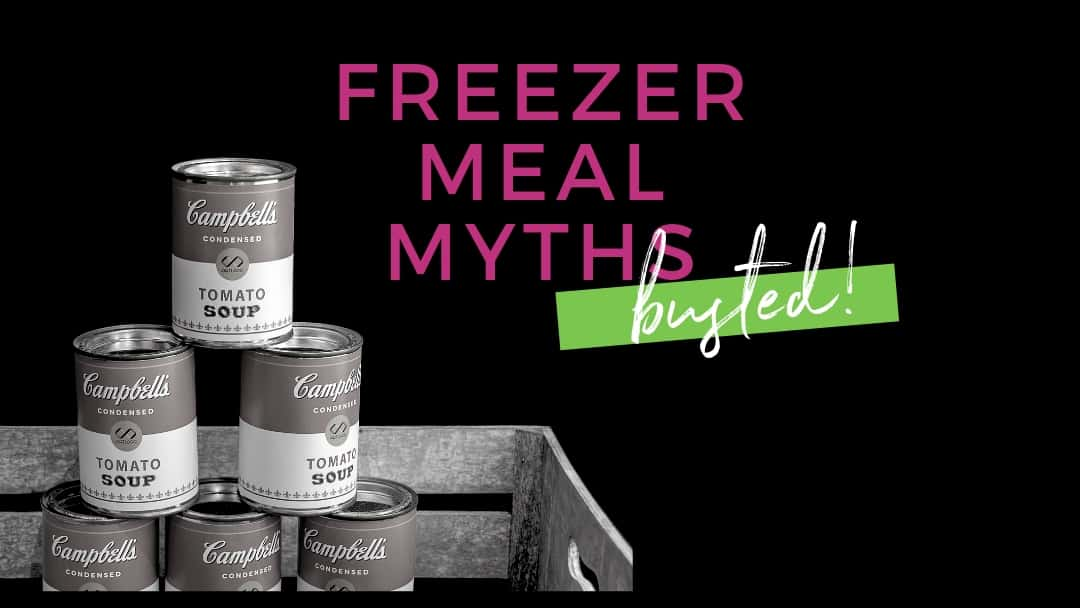 7 Freezer Meal Myths: Busted!