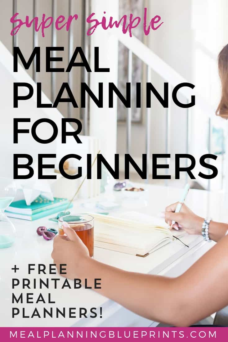 Super simple meal planning for beginners - this is the easiest way in just 3 steps. Plus a free printable meal planning template!