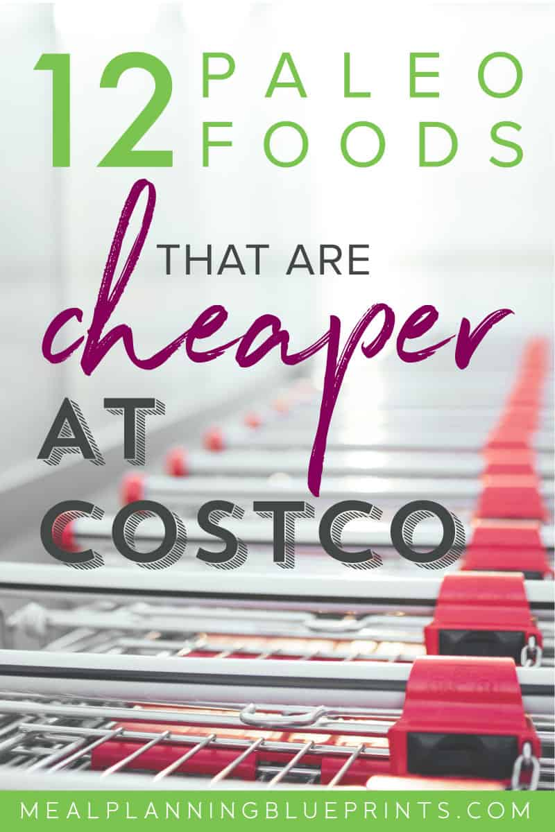 Eating paleo? Here are 12 foods that are cheaper at Costco! | healthy meal planning | pantry organization | Whole30 | grocery budget | meal planning template | grocery list