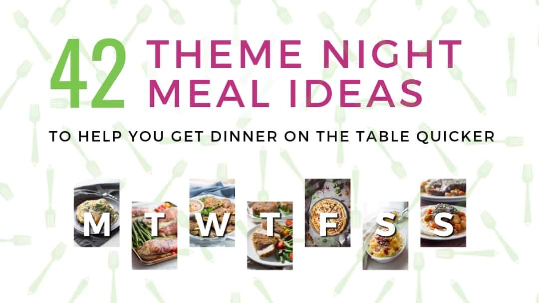 42 Amazing Theme Night Meal Ideas