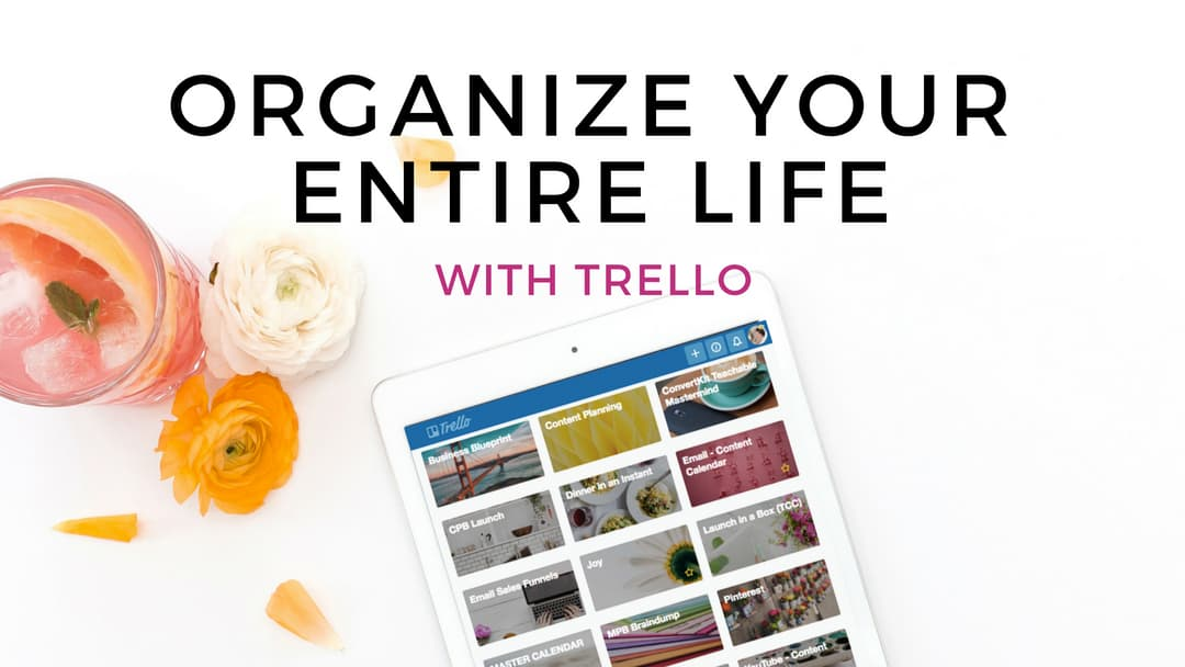 How to use Trello to organize your entire life