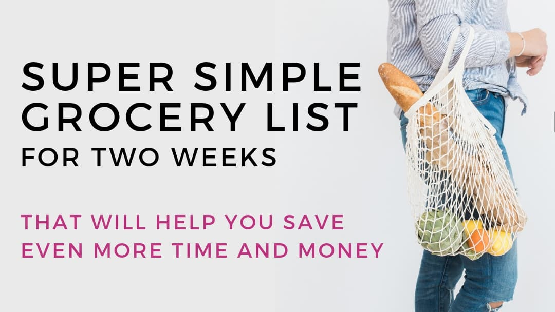 Super Simple Grocery List for Two Weeks