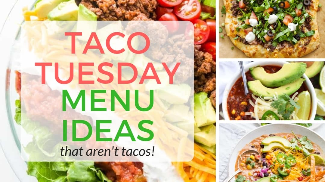 10 Fresh Taco Tuesday Menu Ideas (that aren't actually tacos!)