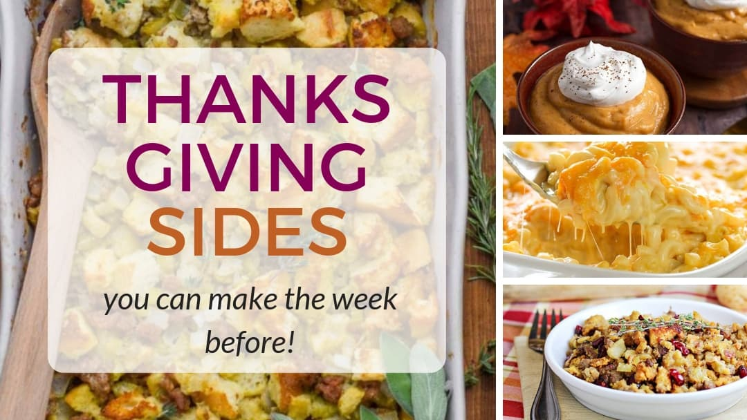 20 Thanksgiving Sides you Can Make the Week Before