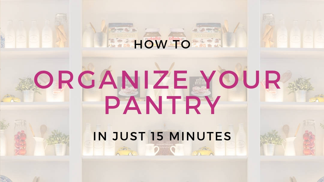 Organize your pantry in 15 minutes thumbnail